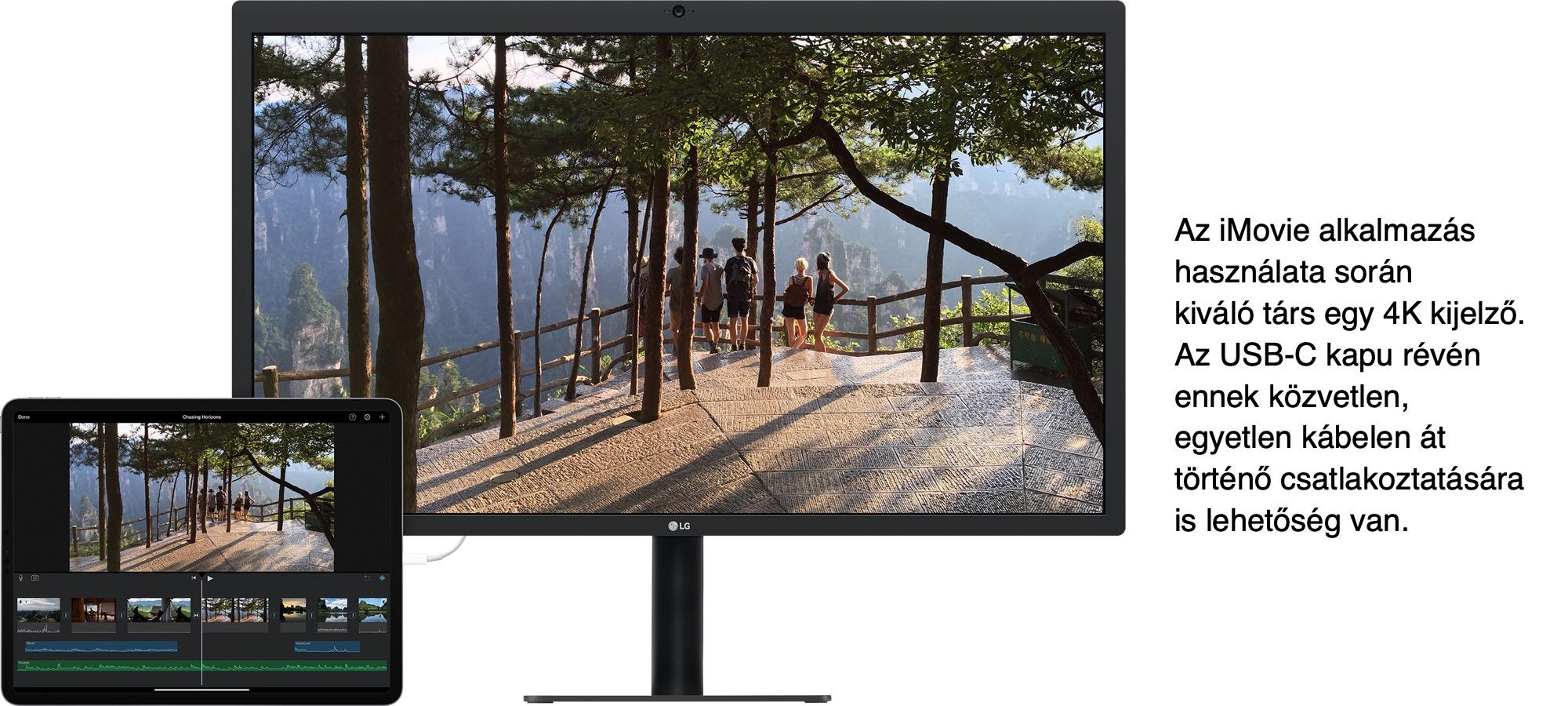 Az iMovie alkalmazás használata során kiváló társ egy 4K-s kijelző. Az USB-C kapu révén ennek közvetlen, egyetlen kábelen át történő csatlakoztatására is lehetőség van.